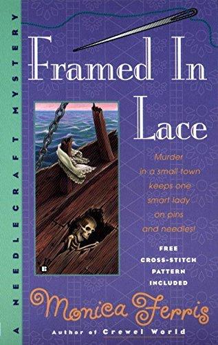 Framed in Lace (Needlecraft Mystery) by Monica Ferris (1999-10-01)