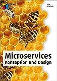 Microservices: Konzeption und Design (mitp Professional)