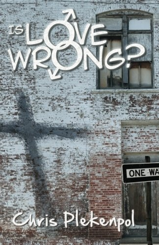Download Is Love Wrong?: An Evangelical Christian encounters a Gay Activist pdf