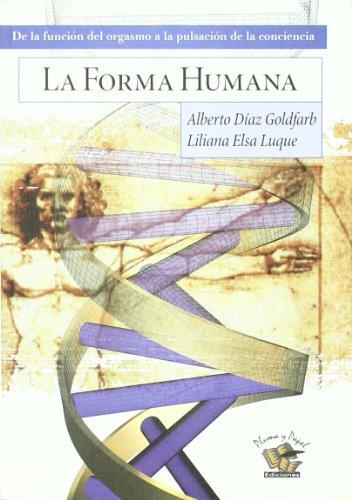 Forma Humana, La por Diaz Goldfarb, Alberto,Liliana Elsa Luque