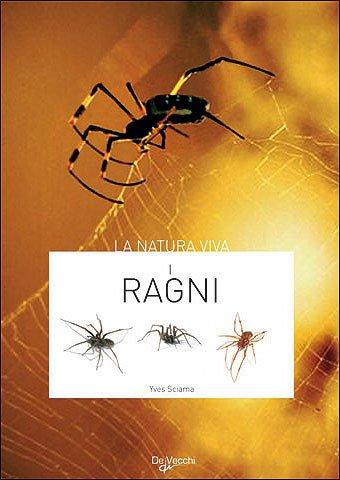 I ragni Copertina flessibile – 23 apr 2009 Yves Sciama De Vecchi 8841276916 Animali selvatici: farfalle