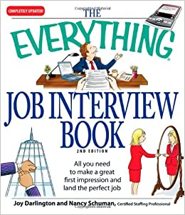 Everything Job Interview Book: All you need to make a great first ...