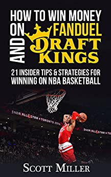 ,,PORTABLE,, How To Win Money On FanDuel And DraftKings: 21 Tips And Strategies For Winning On NBA Basketball. impuesto Despues algun three Eduardo second 51miwqqpeYL._SY346_