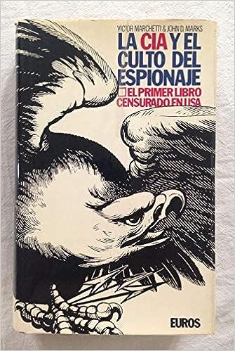 La cia y el culto del espionaje: Amazon.es: Marchetti, V. Marks ...