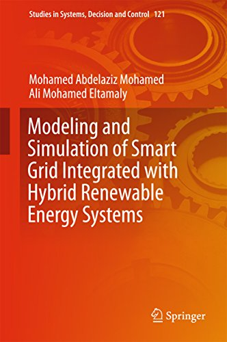 Modeling and Simulation of Smart Grid Integrated with Hybrid Renewable Energy Systems (Studies in Systems, Decision and Control Book 121)