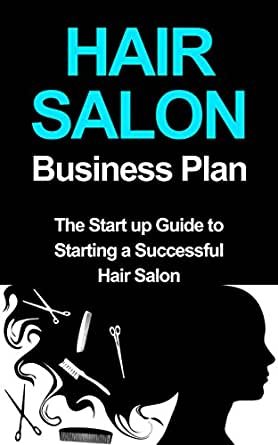 Hair salon business plan the startup guide to for A business plan for a beauty salon