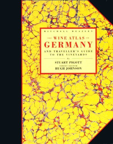 The Wine Atlas of Germany: And Traveller's Guide to the Vineyards by Stuart Pigott