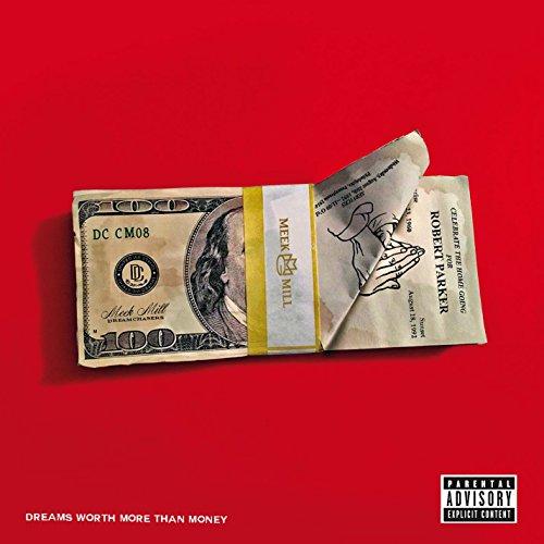 Meek Mill: Dreams Worth More Than Money [Explicit]