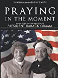 Praying in the Moment, Shauna Jamieson Carty, 1462002374