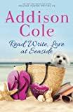 Read, Write, Love at Seaside (Sweet with Heat: Seaside Summers) (Volume 1)