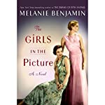 The Girls in the Picture: A Novel | Melanie Benjamin