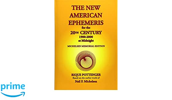 The New American Ephemeris for the 20th Century, 1900-2000 at Midnight: Amazon.es: Rique Pottenger, Neil F. Michelsen: Libros en idiomas extranjeros