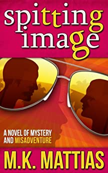 Spitting Image (Simone Darling series Book 1) by [Mattias, M. K.]