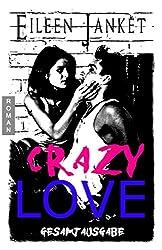 CRAZY LOVE - komplette Trilogie (Gesamtausgabe Band 1-3)