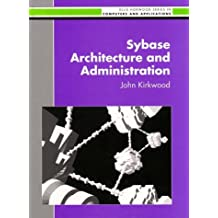 Sybase Architecture and Administration by John Kirkwood (1993-09-24)