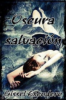Oscura salvación y otros relatos (Spanish Edition) by [Escudero, Gissel]