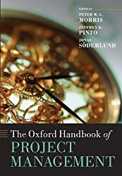 The Oxford Handbook of Project Management (Oxford Handbooks in Business and Management)