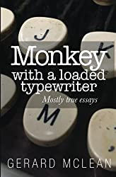 Monkey with a loaded typewriter: Mostly true essays