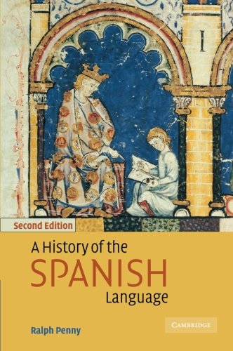 A History of the Spanish Language by Ralph J Penny