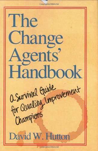 The Change Agents' Handbook: A Survival Guide for Quality Improvement Champions