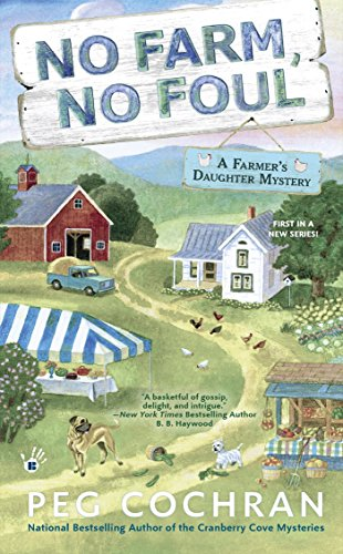 No Farm, No Foul (Farmer's Daughter Mystery)