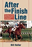 After the Finish Line, Bill Heller, 1931993602