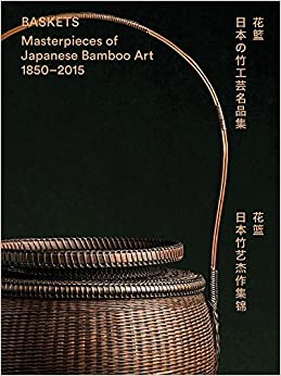 baskets-masterpieces-of-japanese-bamboo-art-1850-2015-english-english-and-japanese-edition