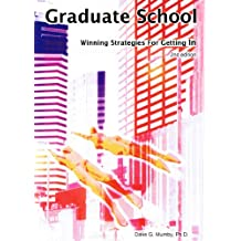 Graduate School: Winning Strategies for Getting In (English Edition)