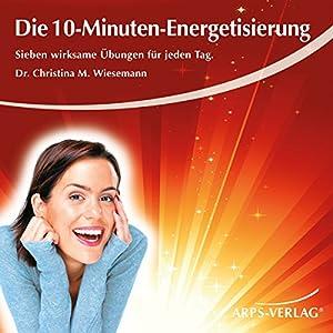 Die 10-Minuten-Energetisierung Hörbuch
