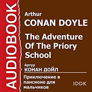 The Adventure of the Priory School [Russian Edition] Audiobook