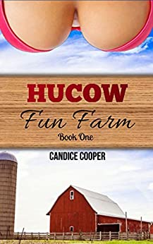 Hucow Fun Farm: Book One - Kindle edition by Candice ...