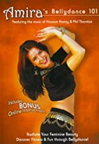 Amira's Bellydance 101 Belly Dancing Basics For Beginners  Directed by Andrew Corwin