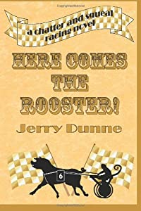 Here Comes the Rooster! by Jerry Dunne (2013-05-28)