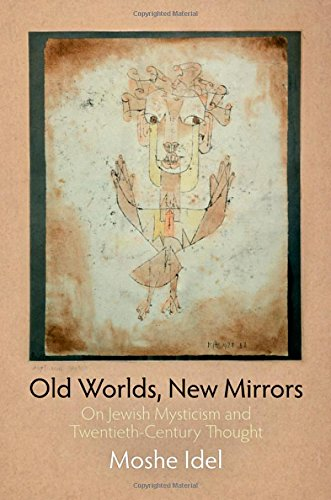 Old Worlds, New Mirrors: On Jewish Mysticism and...