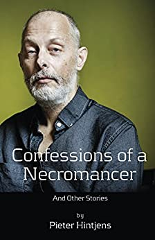 Confessions of a Necromancer by [Hintjens, Pieter]