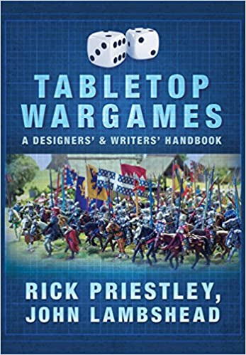 Tabletop Wargames: A Designers' and Writers' Handbook: Rick