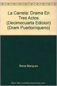 La Carreta: Drama En Tres Actos (Decimocuarta Edicion) (Dram