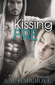Kissing Fire (Edge Series Book 3) by [Hargrove, A.M.]