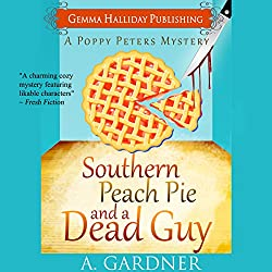 Southern Peach Pie and a Dead Guy