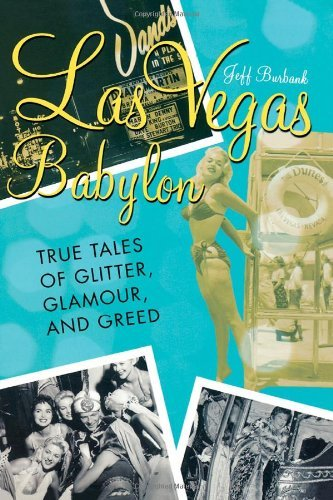 Las Vegas Babylon: The True Tales of Glitter, Glamour, and Greed by Jeff Burbank - Shopping Mall Burbank