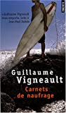 Front cover for the book Carnets de naufrage by Guillaume Vigneault