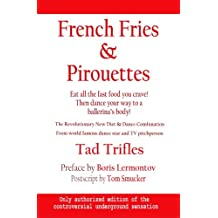 French Fries & Pirouettes: Eat all the fast food you crave. Then dance your way to a ballerina's body.