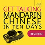 Get Talking Mandarin Chinese in Ten Days | Elizabeth Scurfield,Song Lianyi