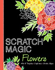 Scratch Magic Flowers: With 10 Templates, Craft Ideas, and Scratch Stylus