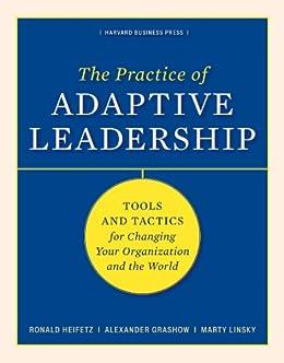 Practice Adaptive Leadership Changing Organization ebook