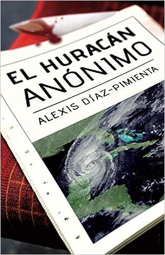 El huracán Anónimo, de Alexis Díaz-Pimienta