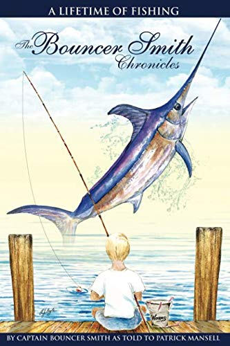 The Bouncer Smith Chronicles: A Lifetime of Fishing ()