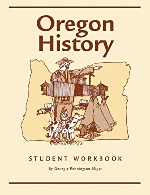 Oregon History Student Workbook (Volume 1)