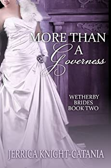 More than a Governess (The Wetherby Brides, Book 2) by [Knight-Catania, Jerrica]
