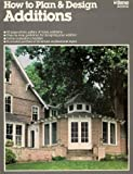 How to Plan and Design Additions, John Musgrave and Fred Thompson, 0897210743
